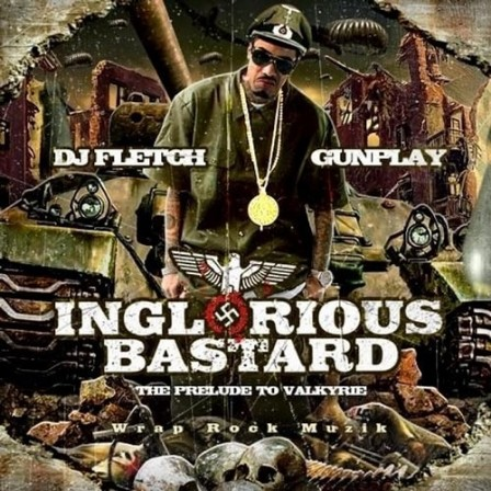 GUNPLAY & DJ FLETCH - Inglorious Bastard