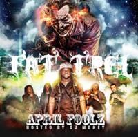 FAT TREL - April Foolz