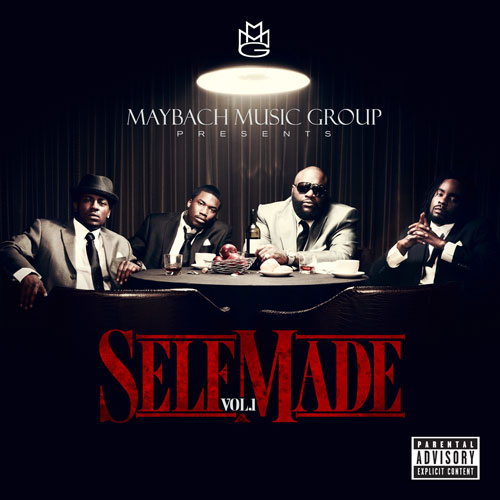 MAYBACH MUSIC GROUP - Self Made Vol. 1