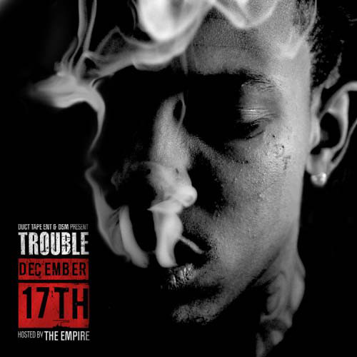 TROUBLE - December 17th