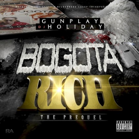 GUNPLAY - Bogota Rich: The Prequel