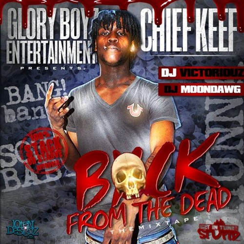 CHIEF KEEF - Back From the Dead