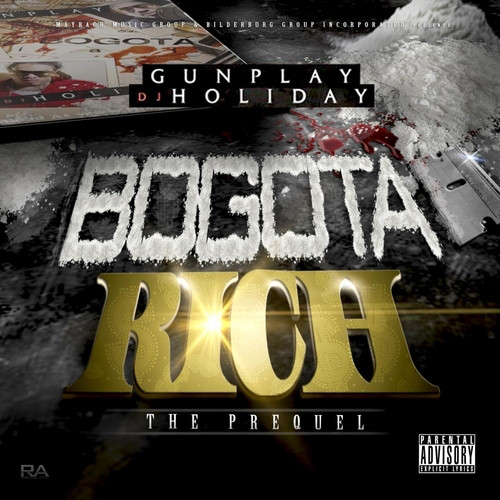 GUNPLAY & DJ HOLIDAY - Bogota Rich: The Prequel