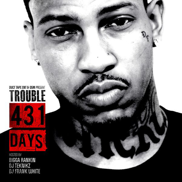TROUBLE - 431 Days