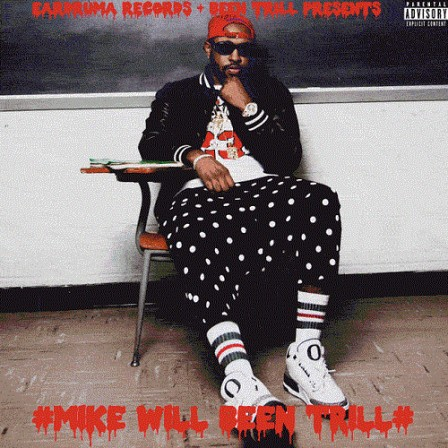 MIKE WILL MADE IT -  #MikeWiLLBeenTrill