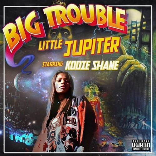 KODIE SHANE - Big Trouble Little Jupiter