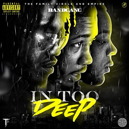 BANDGANG - In Too Deep