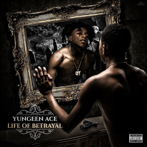 YUNGEEN ACE - Life of Betrayal