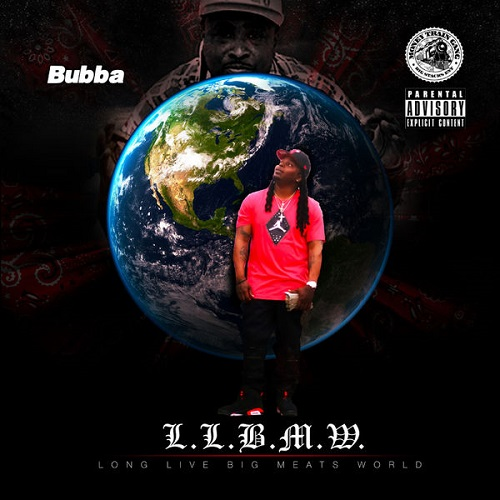 BUBBA - Long Live Big Meats World