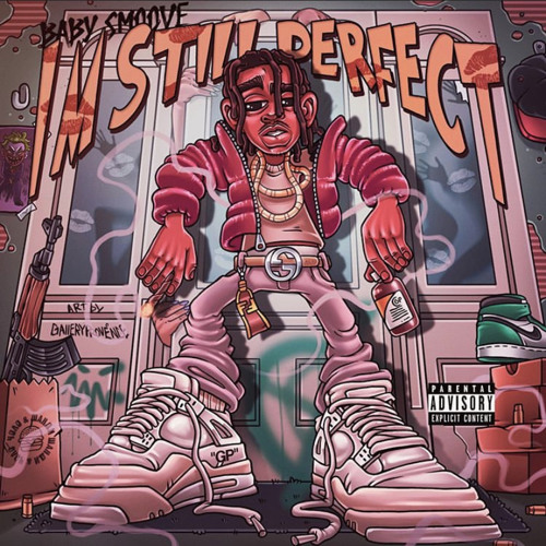 BABY SMOOVE - Im Still Perfect