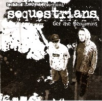 SEQUESTRIANS - Get the Benjamins